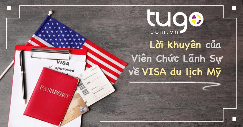 Lời khuyên của Viên Chức Lãnh Sự về VISA du lịch Mỹ
