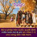 miễn phí toàn bộ lệ phí xin visa du lịch Hàn Quốc tugo.com.vn