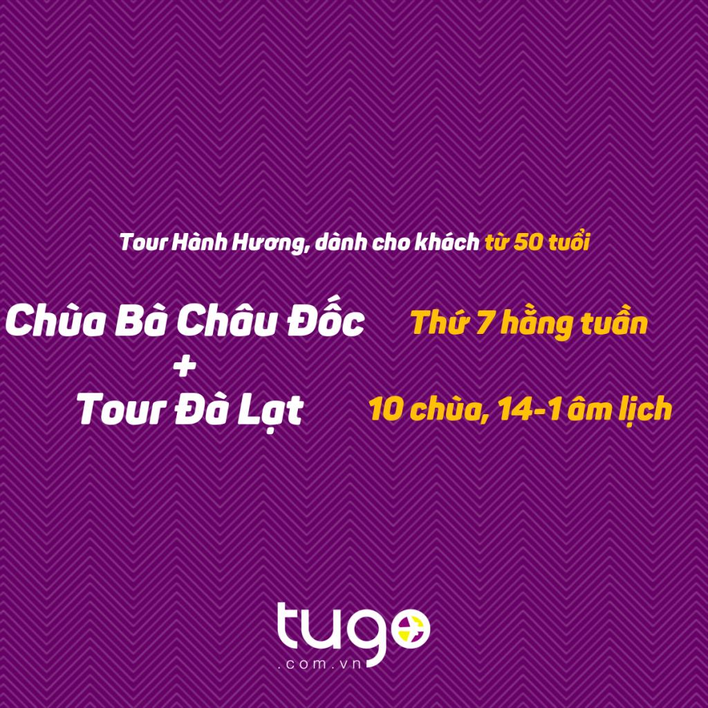 Combo 2 Tour Hành Hương (Châu Đốc + Đà Lạt)